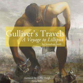 Gulliver's Travels: A Voyage to Lilliput, Jonathan Swift