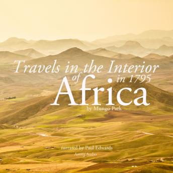 Travels in the interior of Africa in 1795 by Mungo Park, the explorer