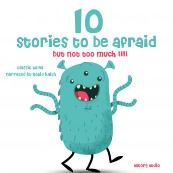 10 stories to be afraid, but not too much !