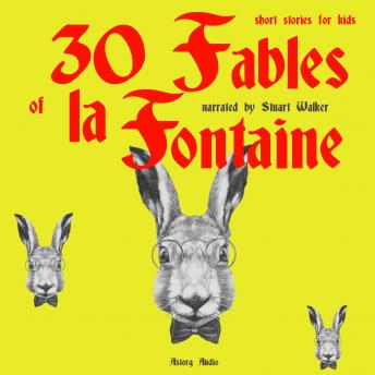 30 Fables of La Fontaine for kids