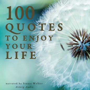 100 Quotes to Enjoy your Life, Various Authors