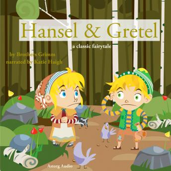 Hansel and Gretel, a fairytale, Brothers Grimm