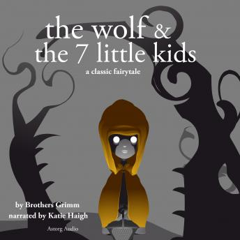 The Wolf and the Seven Little Kids, a fairytale