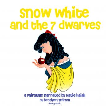 Snow White and the Seven Dwarfs, a fairytale, Katie Haigh, Charles Perrault