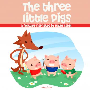 The Three Little Pigs, a fairytale, Unknown