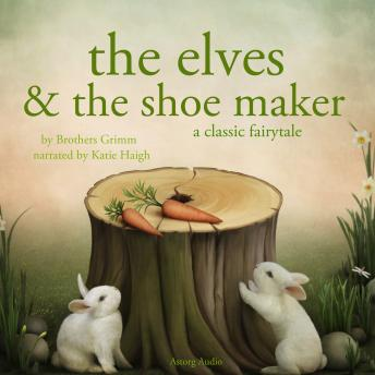 The Elves and the Shoe maker, a fairytale