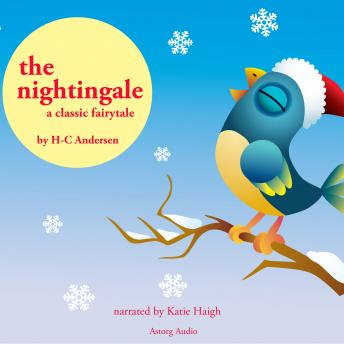 The Nightingale, a fairytale, Hans Christian Andersen