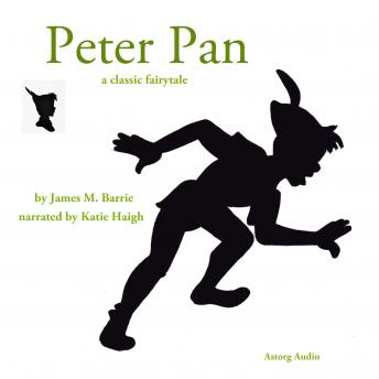 The Story of Peter Pan, a fairytale, James M. Barrie