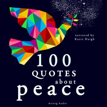 Download 100 Quotes about Peace by Various Authors