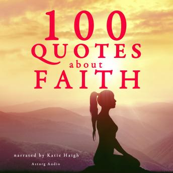 100 Quotes about Faith, Various Authors