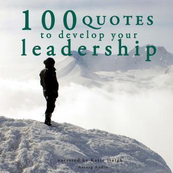 100 Quotes to develop your Leadership, Various Authors