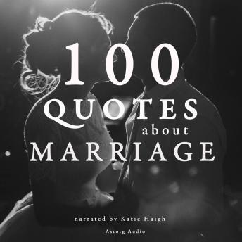 100 Quotes about Marriage, Various Authors