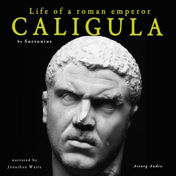Caligula, life of a roman emperor, Suetonius