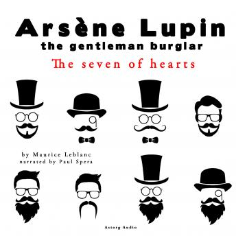 The Seven of hearts, the adventures of Arsene Lupin the gentleman burglar, Maurice Leblanc