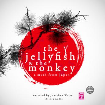 The Jellyfish and the monkey, a myth of Japan, Various Authors