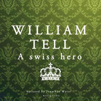 William Tell, a Swiss hero
