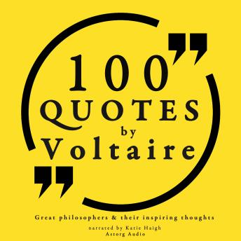 100 quotes by Voltaire: Great philosophers & their inspiring thoughts, Voltaire