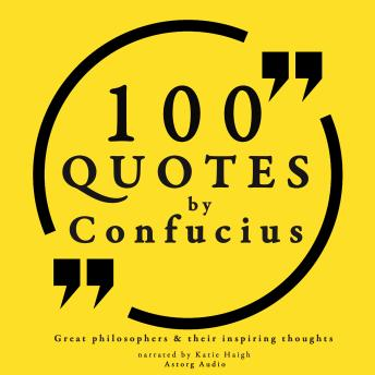 Download 100 quotes by Confucius: Great philosophers & their inspiring thoughts by Confucius