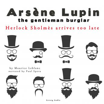 Sherlock Holmes arrives too late, The adventures of Arsène Lupin, Maurice Leblanc