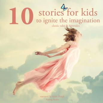 10 stories for kids to ignite their imagination, Audio book by Various Authors
