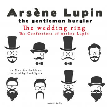 The Wedding-Ring, The Confessions Of Arsène Lupin