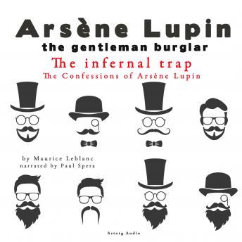 The Infernal Trap, The Confessions Of Arsène Lupin, Maurice Leblanc