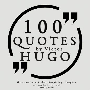 100 quotes by Victor Hugo