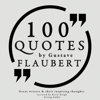 100 quotes by Gustave Flaubert, Gustave Flaubert