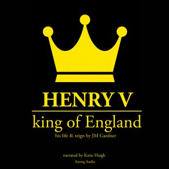 Henry V, King of England, J. M. Gardner