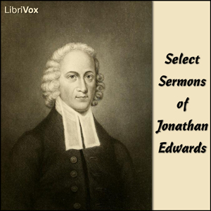 Download Select Sermons of Jonathan Edwards by John Edwards