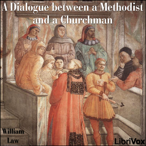 Dialogue between a Methodist and a Churchman, William Law
