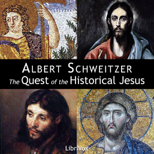 Quest of the Historical Jesus, Albert Schweitzer