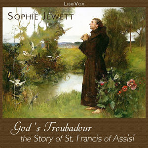God's Troubadour, The Story of St. Francis of Assisi, Sophie Jewett