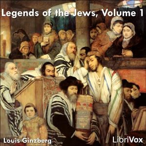 Legends of the Jews, Volume 1, Audio book by Louis Ginzberg