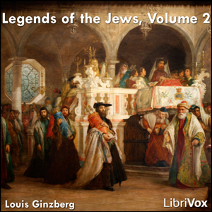 Legends of the Jews, Volume 2, Louis Ginzberg