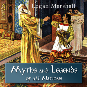 Myths and Legends of All Nations, Logan Marshall