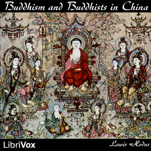 Download Buddhism and Buddhists in China by Lewis Hodous