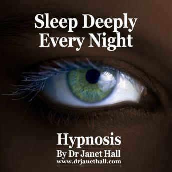 Sleep Deeply Every Night, Dr. Janet Hall