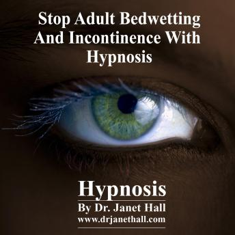 Stop Adult Bedwetting and Incontinence, Dr. Janet Hall