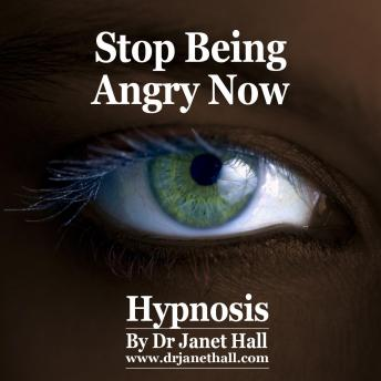 Stop Being Angry Now, Dr. Janet Hall