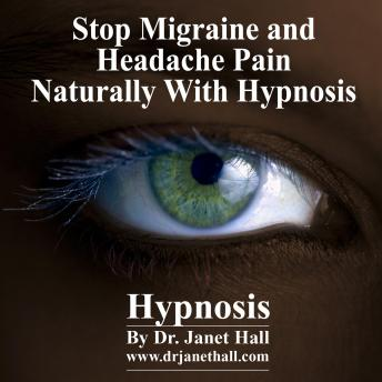Stop Migraine and Headache Pain Naturally, Dr. Janet Hall