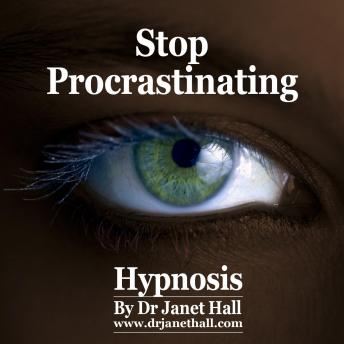 Stop Procrastinating, Dr. Janet Hall