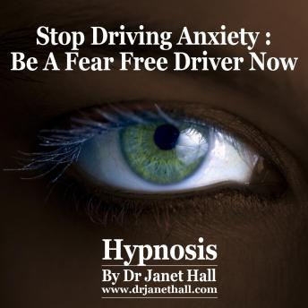 Stop Driving Anxiety, Dr. Janet Hall