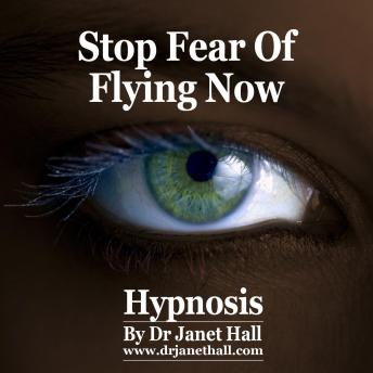 Stop Fear of Flying Now, Dr. Janet Hall