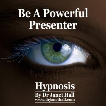 Be A Powerful Presenter, Dr. Janet Hall