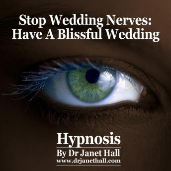 Stop Wedding Nerves, Dr. Janet Hall