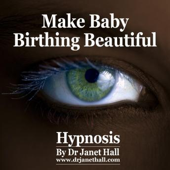 Make Baby Birthing Beautiful, Dr. Janet Hall