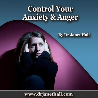 Control Your Anxiety & Anger, Dr. Janet Hall
