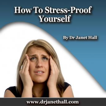 How to Stress Proof Yourself, Dr. Janet Hall