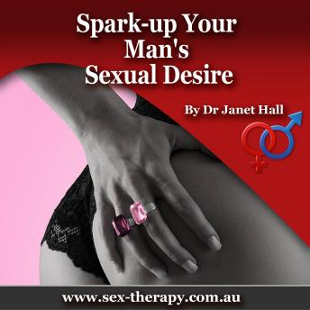 How to Spark Up Your Man's Sexual Desire, Dr. Janet Hall